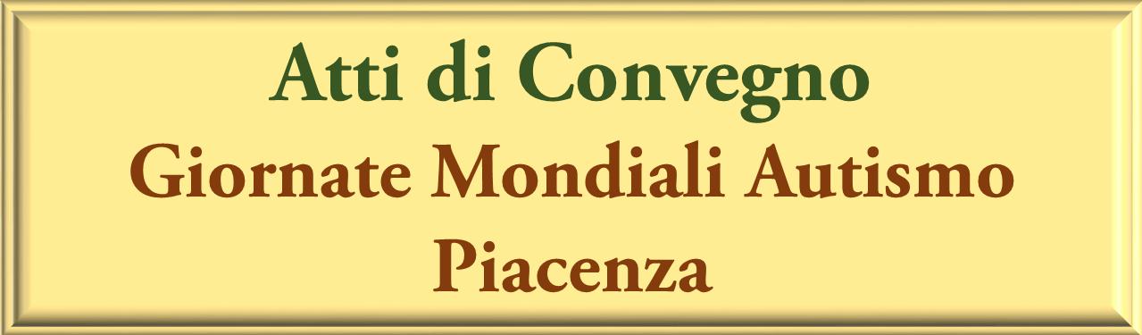Atti convegni Giornate Mondiali Autismo Piacenza